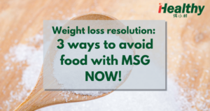 Weight loss resolution avoid food with MSG now
