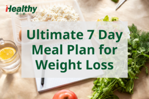 Ultimate 7 Day Meal Plan for Weight Loss